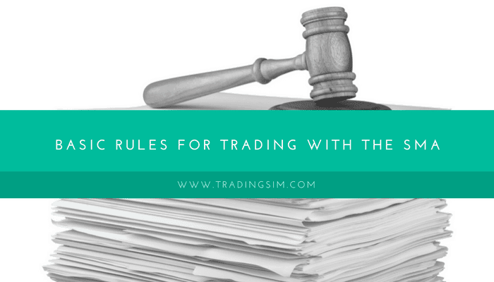 Basic Rules for Trading with the SMA