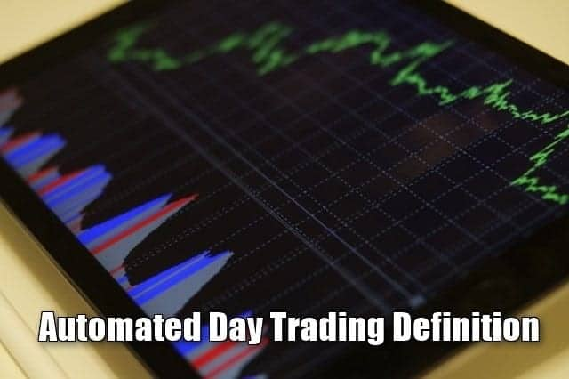 Automated Day Trading Definition