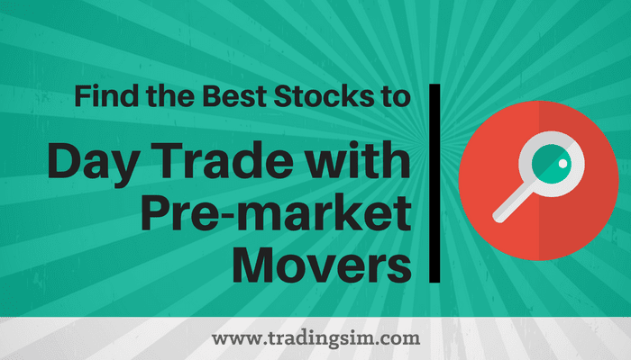 Day Trade with Pre-market Movers