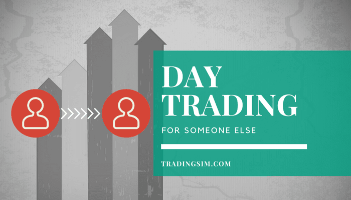 Day Trading for Someone Else