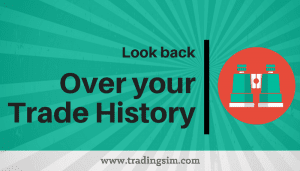 Look Back Over Your Trade History