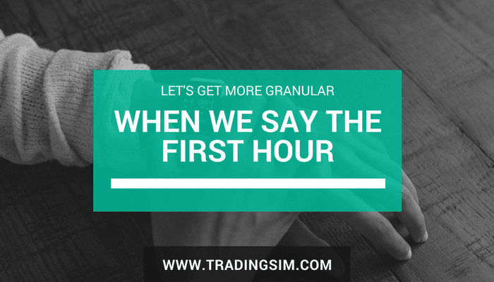 Day Trading Strategies: First Hour of Trading - TradingSim