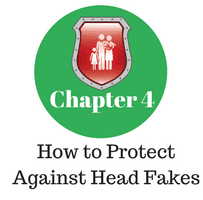 Chapter 4 - How to Protect Against Head Fakes