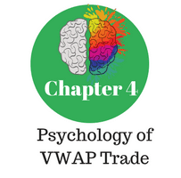Chapter 4 - Psychology of VWAP Trade
