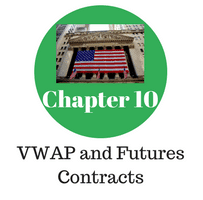 Chapter 10- VWAP and Futures Contracts