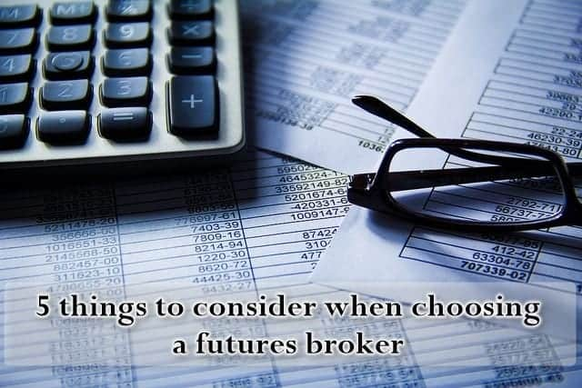 Choosiing a Futures Broker