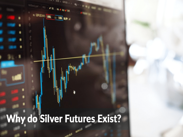 Why Do Silver Futures Exist