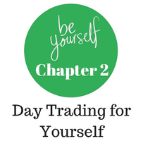 Chapter 2 - Day Trading for Yourself