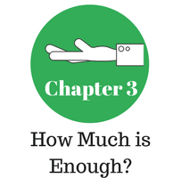 Chapter 3 - How Much is Enough?