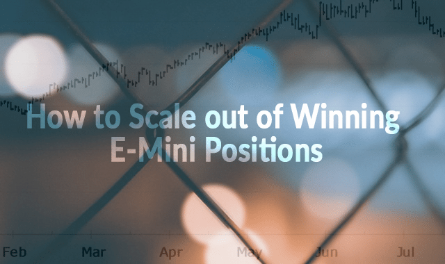 How to Scale out of Winning E-Mini Positions