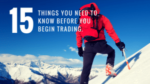 15 Things You Need to Know Before You Begin Trading