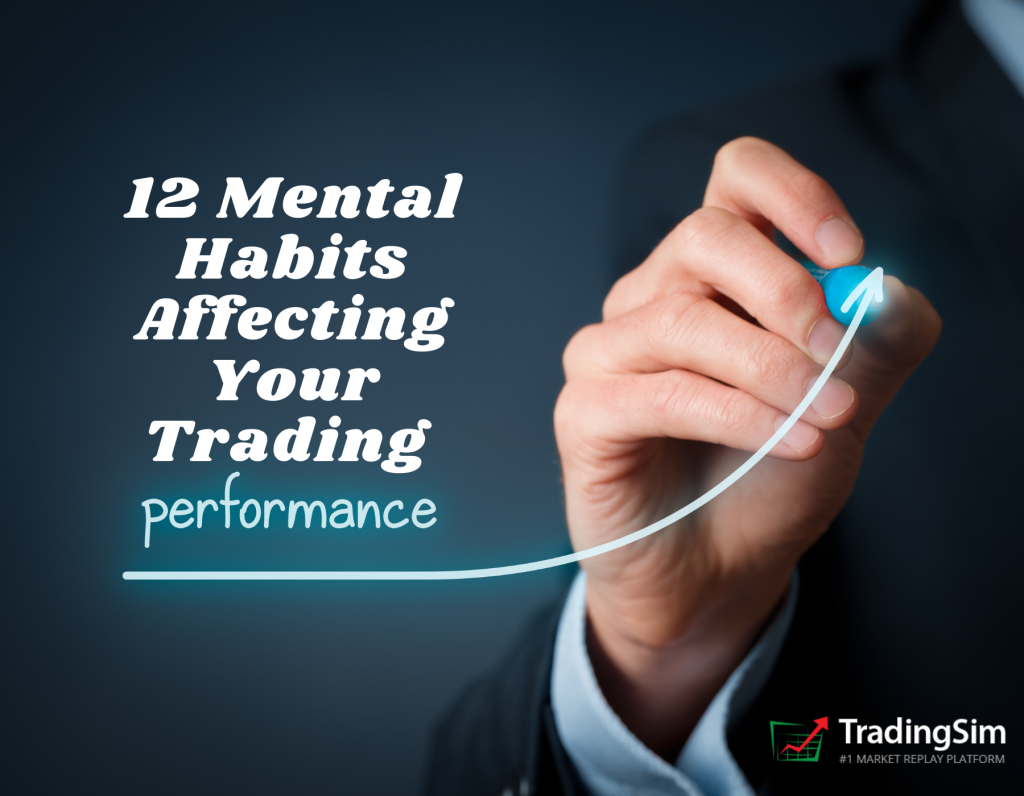 12 Mental Habits Affecting Trading Performance